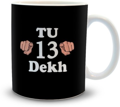 Shoppers Bucket Shoppers Bucket Tu Tera Dekh Ceramic Mug