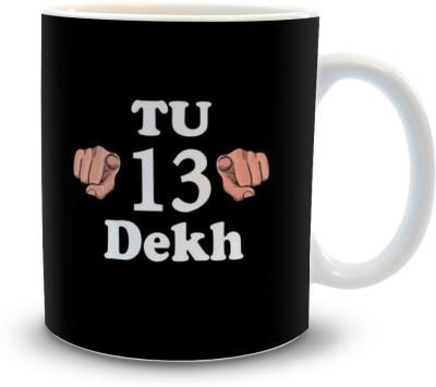 Shoppers Bucket Shoppers Bucket Tu Tera Dekh Ceramic Mug(300 ml)