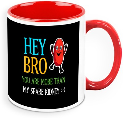 HomeSoGood Bro You Are More Than My Spare Kidney Ceramic Mug