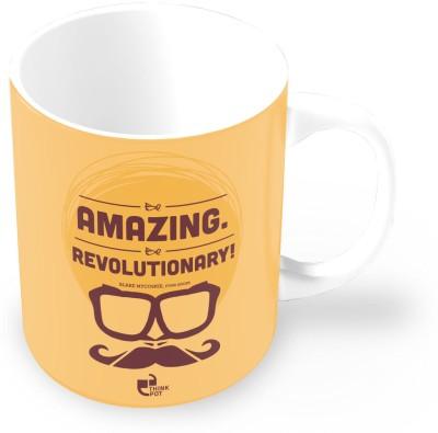 Thinkpot Be Amazing Be Revolutionary - Blake Mycoskie, Toms Shoes Ceramic Mug