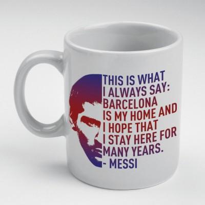 Prokyde Prokyde Messi-This is what I always say  Ceramic Mug