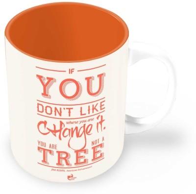 Thinkpot If You Don?t Like Where you are Change It - Jim Rohn Ceramic Mug