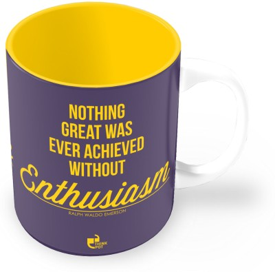 Thinkpot Nothing Great Was Ever Achieved Without Enthusiasm - Ralph Waldo Emerson Ceramic Mug