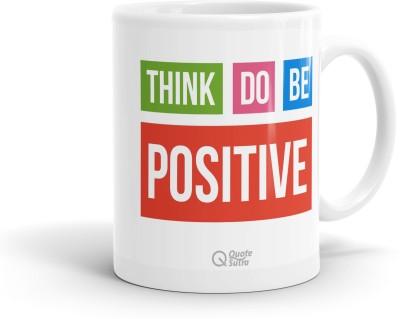QuoteSutra Think Positive Inspiring Coffee  Ceramic Mug