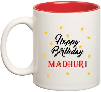 HuppmeGift Happy Birthday Madhuri Inner Red Ceramic  (350ml) Ceramic Mug