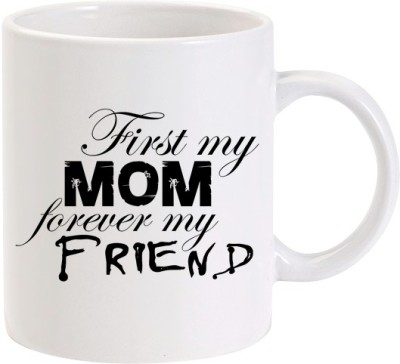Lolprint Mothers Day s First My Mom Forever My Friend Ceramic Mug
