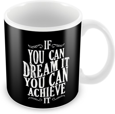AKUP if-u-can-dream-it-u-can-achieve-it Ceramic Mug