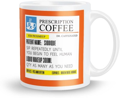 posterchacha Personalized Prescription Tea And Coffee  For Patient Name Siddique For Gift And Self Use Ceramic Mug