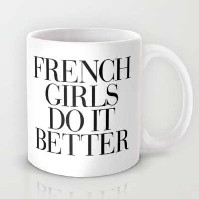 Astrode French Girls Do It Better Ceramic Mug