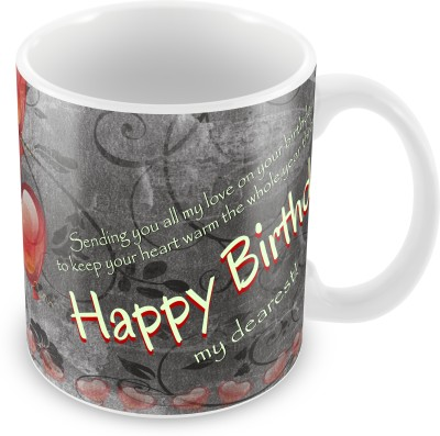 Prinzox Happy Birthday My Dearest Ceramic Mug