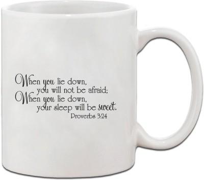 Muggies Magic WHEN YOU LIE DOWN, YOU WILL NOT BE AFRAID, WHEN YOU LIE DOWN Coffee Tea Cup Ceramic Mug(325 ml)