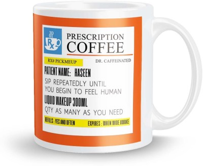 posterchacha Personalized Prescription Tea And Coffee  For Patient Name Haseen For Gift And Self Use Ceramic Mug