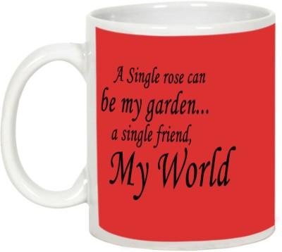 AllUPrints Friendship Day Gifts - Single Friend My World Ceramic Mug