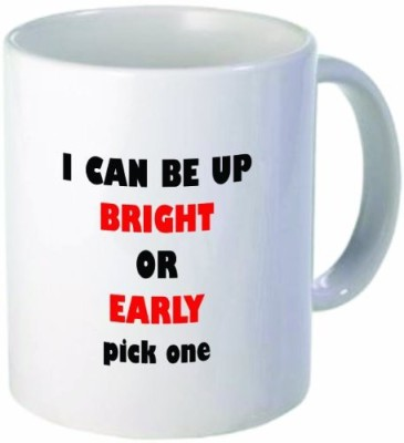 Rikki Knight LLC Knight I Can Be Up Bright Or Early - Pick One Funny11 oz Ceramic Coffee  Cup Ceramic Mug