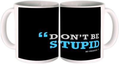 Shopkeeda Don,t Be Stupid Ceramic Mug