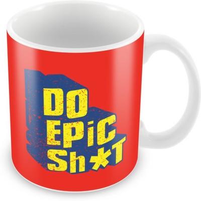 The Souled Store. Do Epic Shit  Ceramic Mug