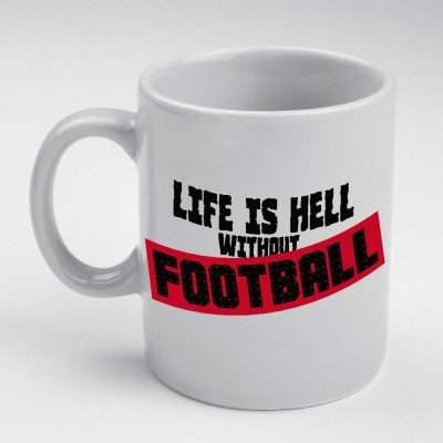 Prokyde Prokyde Life is hell without Football  Ceramic Mug