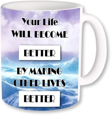 A Plus your life will be better.jpg Ceramic Mug