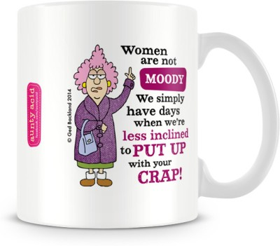 Tashanstreet Aunty Acid Women are not moody Ceramic Mug