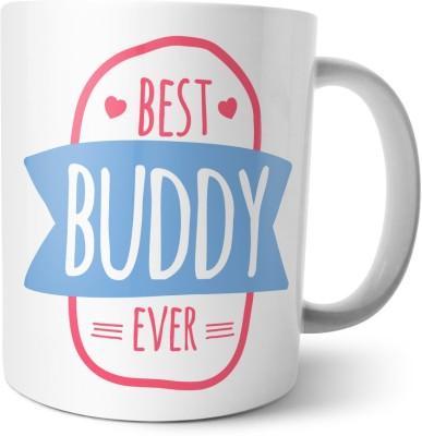 Chiraiyaa Happy Friendship Day - Best Buddy Ever with Always my buddy forever my friend Ceramic Mug