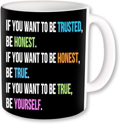 A Plus yourself true honest trusted.jpg Ceramic Mug