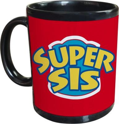 Sajawat Homes Gifts For Super Sister Black Coffee Ceramic Mug(350 ml)