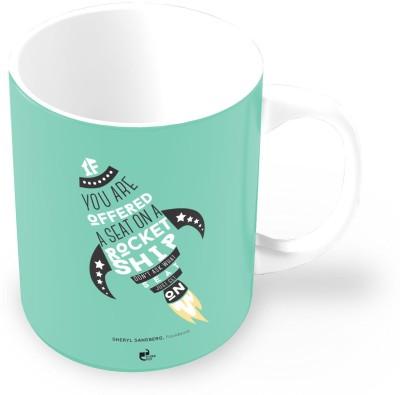 Thinkpot If You are offered a Seat on a Rocket Ship - Sheryl Sandberg Ceramic Mug