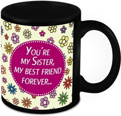 HomeSoGood You Are My Sister My Best friend Ceramic Mug