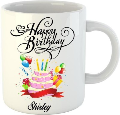 Huppme Happy Birthday Shirley White  (350 ml) Ceramic Mug