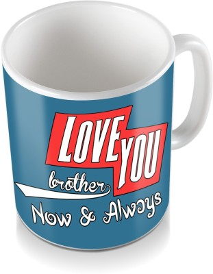 SKY TRENDS GIFT Love You Brother Now & Always.Colored Bule Gifts For Happy Rkshabandhan Coffee Ceramic Mug