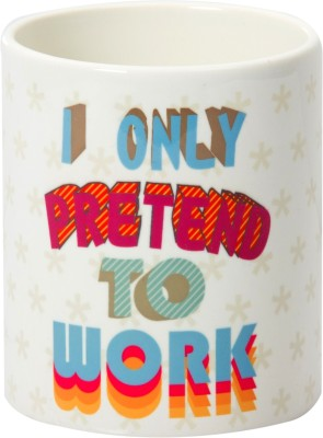 Design Guns I Only Prentend To Work Ceramic Mug