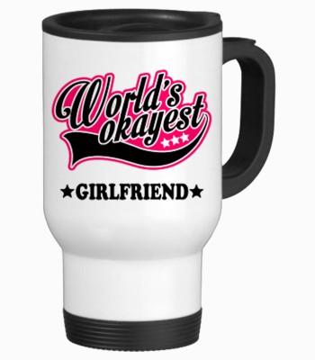 Tiedribbons World Okayest Girlfriend Gifts Travel Stainless Steel Mug