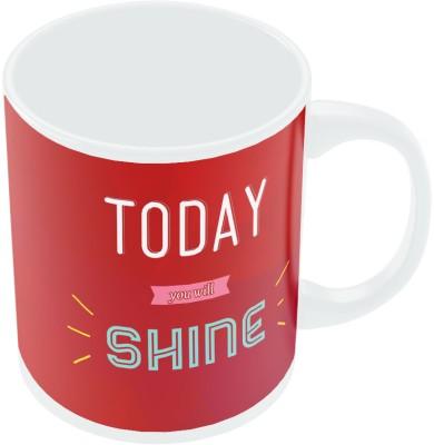 PosterGuy Today You Will Shine Ceramic Mug
