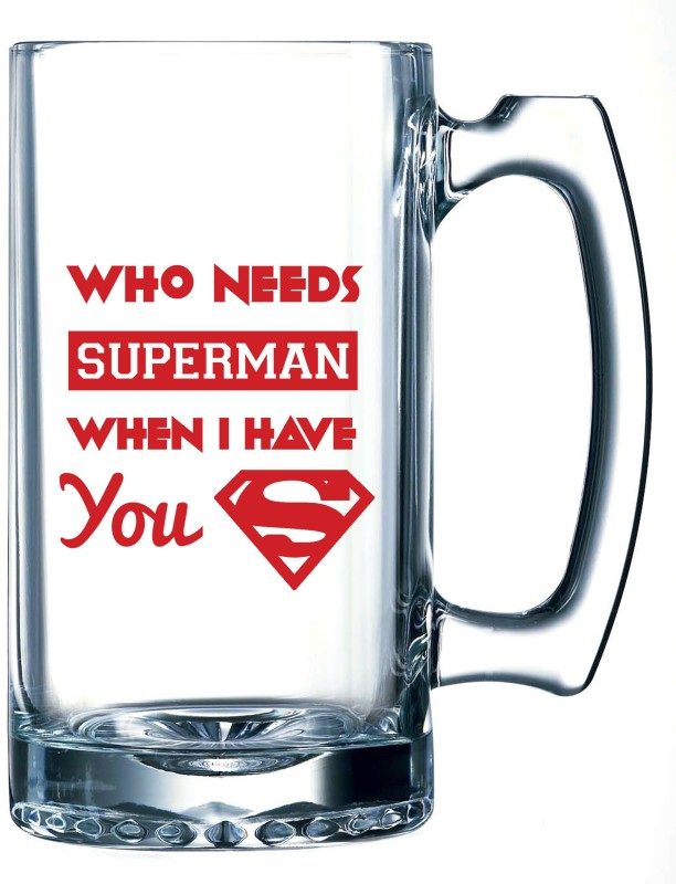 10 Am Who Needs Superman Beer Glass Mug(355 ml)