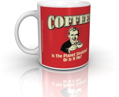 Bcreative Coffee Is The Planet Shaking Or Is It Just Me (Officially Licensed) Ceramic Mug