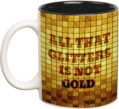 Prithish All That Glitters is Not Gold Ceramic Mug