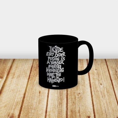 InstaNote Inside Every Older Person Is A Younger Person Wondering What The F**K Happened Ceramic Mug