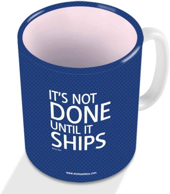 Motivate Box Its not done until it ships Ceramic Mug
