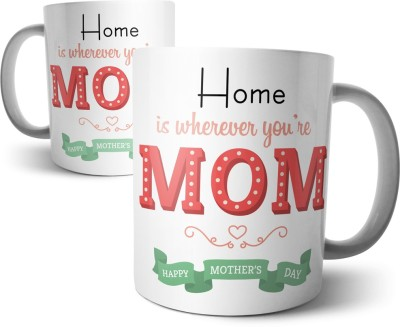 Chiraiyaa Happy Mothers Day - Home is wherever is you,re mom Ceramic Mug