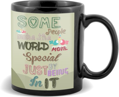 SKY TRENDS GIFT Some People Make The World More Special By Just Being In It With Best Gifts For Birthday Anniversary Black Coffee Ceramic Mug