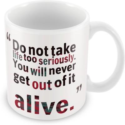 AKUP Donot-Take-Life-Too Ceramic Mug