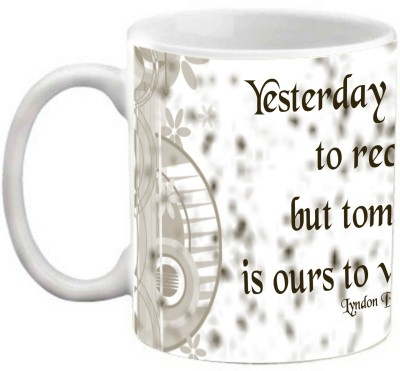 EFW QUOTES YESTERDAY IS NOT OURS TO RECOVER BUT TOMORROW IS OURS - PRINTED COFFEE Ceramic Mug