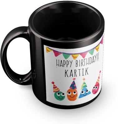 posterchacha Kartik Personalised Custom Name Happy Birthday Gift Tea And Coffee  For Gift Use Ceramic Mug