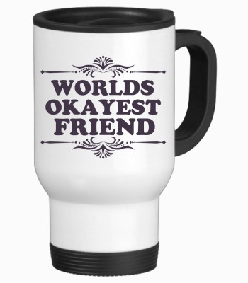 Tiedribbons World Okayest Gifts For My Friend Travel Stainless Steel Mug