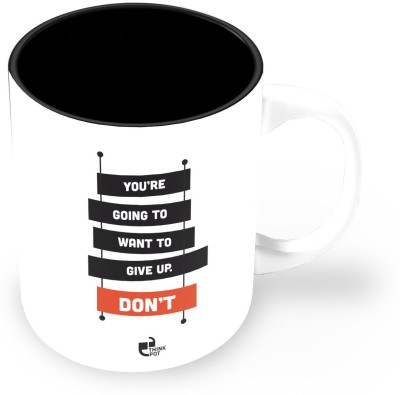 Thinkpot You,re Going To Want To Give Up Don,t Ceramic Mug