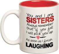 Prithish You Ana I Are Sisters Ceramic Mug(330 ml)