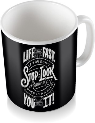 SKY TRENDS Life Fast If You Don,t Stop Look You It With Whtite Words Unique Gifts For Birthday And Anniversary Coffee Ceramic Mug