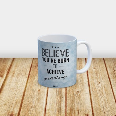InstaNote Believe Your Born To Achieve Great Things Ceramic Mug