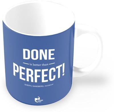 Thinkpot Done is Better Then Perfect! - Sheryl Sandberg, Facebook Ceramic Mug