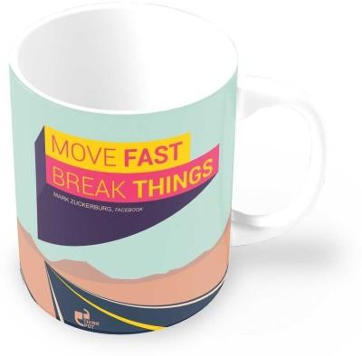 Thinkpot Move Fast Break Things - Mark Zuckerburg , Facebook Ceramic Mug